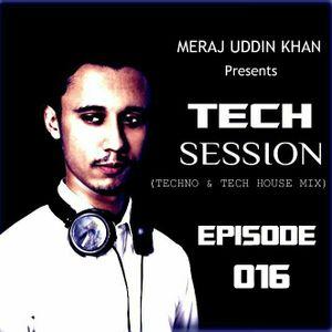 Meraj Uddin Khan Pres.. Tech Session 016 (January 2018)