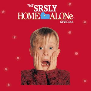 SRSLY #73: The Home Alone Special
