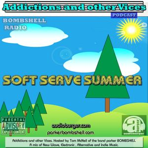 Addictions and other Vices Podcast EP 51- Soft Serve Summer