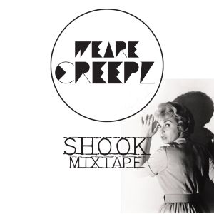 WE ΔRE CREEPZ - SHOOK_mixtape vol.1 ( one take )