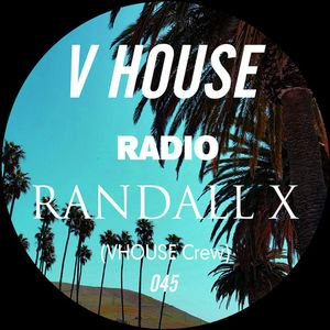 V HOUSE Radio 045 | Randall X