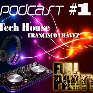 Full Party Podcast #01 (Mixed By Francisco Chavez) 2014-11-29