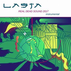 Lasta - Real Dead Sound 2017