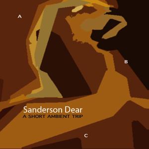 Sanderson Dear - A Short Ambient Trip 