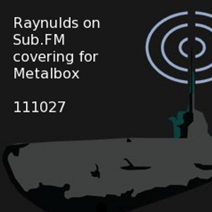 Sub FM - 27th October - Covering for Metalbox