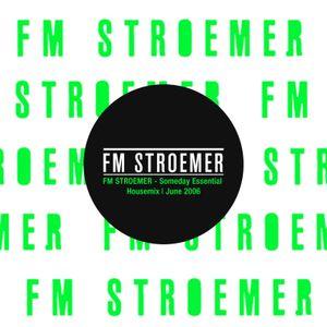 FM STROEMER - Someday Essential Housemix | June 2006