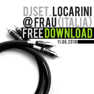 DjSet @Frau-(Italia) 11.06.2010 - Locarini