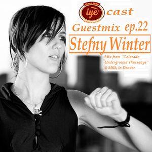 IYEcast Guestmix ep.22 - STEFNY WINTER's Colorado Underground mix in Denver
