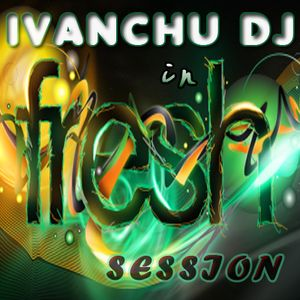IVANCHU DJ IN THE FRESH SESSION 2012