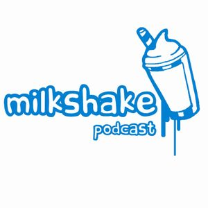 ANTUNELLO - Milkshake podcast 007
