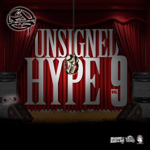 UNSIGNED HYPE VOL 9