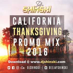 California Thanksgiving Promo Mix 2016 [Afrobeat, Dancehall, Pop]