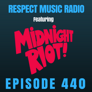 Respect Music Radio 440 Featuring Midnight Riot Records