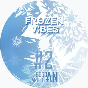 Bogdan Ardelean - Frozen Vibes Vol. #2