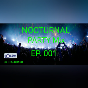 NOCTURNAL PARTY Mix EP. 001
