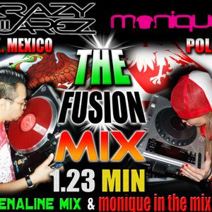 THE FUSION MIX  1.23 MIN   ( DJ KRAZY JUAREZ & DJ MONIQUE MIX )