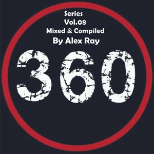 360 Series Vol.08 (Mixed & Compiled By Alex Ray)