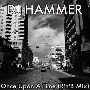 DJ Hammer - Once Upon A Time (Old School R'n'B Mix) by DJ