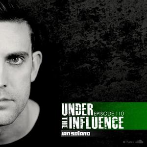 Ian Solano - Under The Influence ep.110