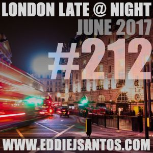 London Late @ Night #212 June 2017