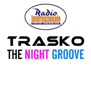The Night Groove - Trasko Radio show 04-11-012