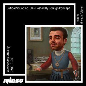 Critical Sound no.56 | Foreign Concept | Rinse FM | 04.07.18