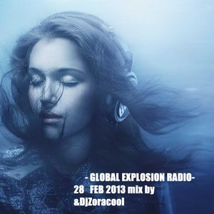 - GLOBAL EXPLOSION RADIO- 28 FEB 2013 mix by &DjZoracool