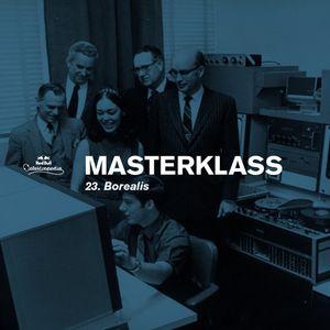 Masterklass #23 : A Walk Through A Decade Of House by Borealis