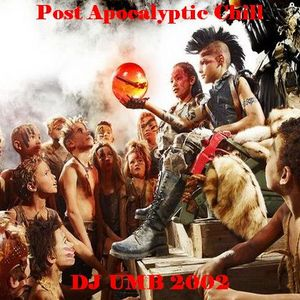 Post Apocalyptic Chill (2002) DJ UMB (One of my 1st ever mixtapes)