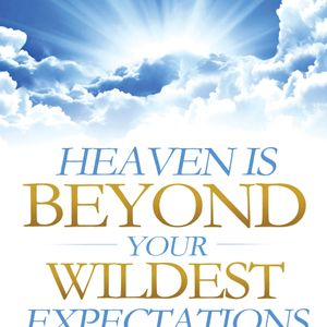 Sid Roth | Heaven is Beyond Your Wildest Expectations