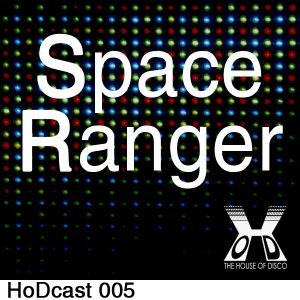 Space Ranger - The House of Disco Guestmix