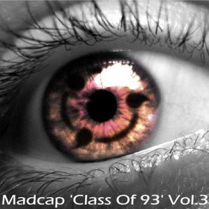 Madcap 'Class Of 93' Vol.3 - Side 1
