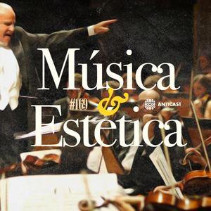 AntiCast 169 – Música e Estética