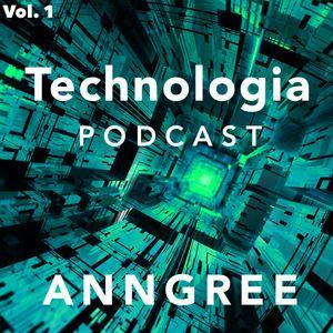 AnnGree - Technologia Podcast vol. 1