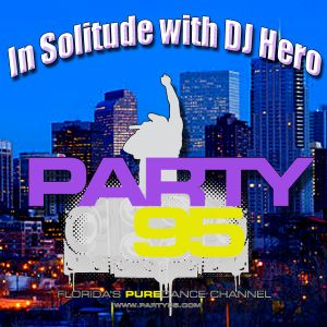 In Solitude with DJ Hero, Party95, 12.07.13