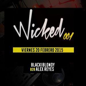 Wicked 001 @El Wecco ( February 20 - 15)