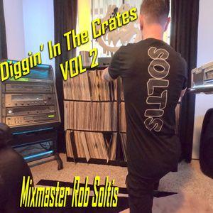 Diggin' In The Crates Vol 2 - Mixmaster Rob Soltis