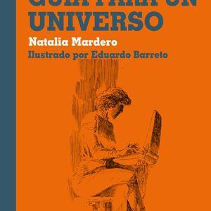 """BN Recomienda 14: """"Guía para un Universo"""" de Natalia Mardero"""