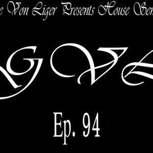 George Von Liger Presents House Sensations Ep. 94