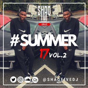 @SHAQFIVEDJ - Summer 17 VOL.2