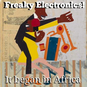 Freaky Electronics! - It began in Africa