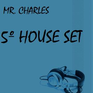 MR.CHARLES - 5ºHOUSE SET