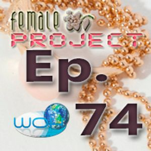 Female Project hosted by Ann. Ep.74