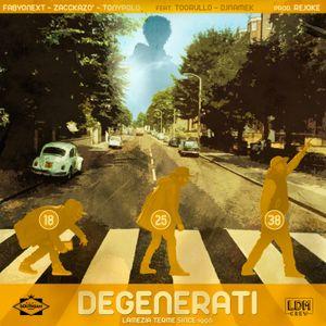 Degenerati a Break Friday