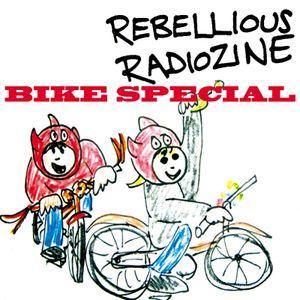 Rebellious Radiozine Bike Special