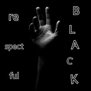 re-spect-ful BLACK
