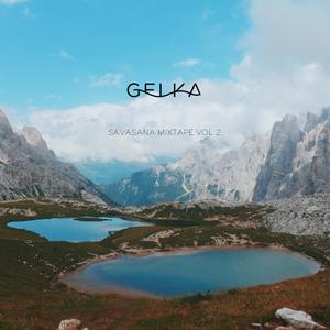 Gelka - Savasana Mixtape Vol 2.
