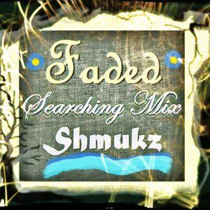 Shmukz - Faded Searching mix by Aleksandar Stvarno | Mixcloud