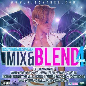 @DJScyther & @SnizzDiddyDot Presents #MixAndBlend4