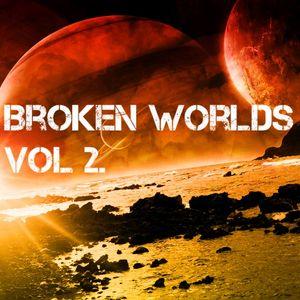 Broken Worlds - Vol. 2